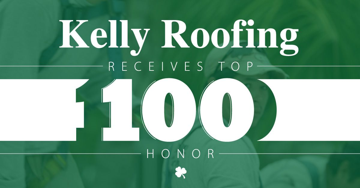 Kelly Roofing Receives Top 100 Honor