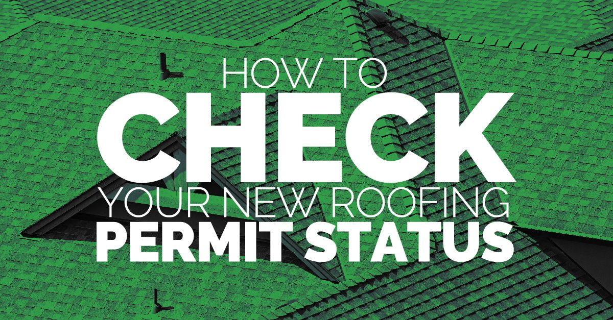 How to check your new roofing permit status