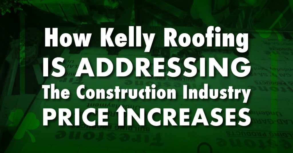 """graphic with the caption """"How Kelly Roofing Is Addressing The Construction Industry Price Increases"""""""