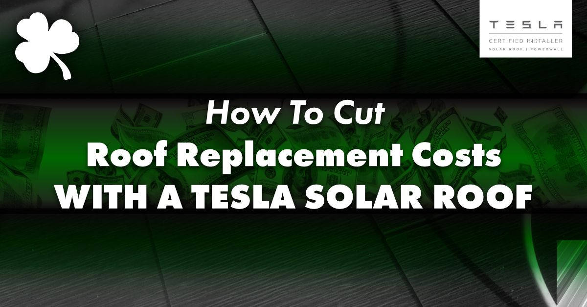 roof with the caption How To Cut Roof Replacement Costs With A Tesla Solar Roof